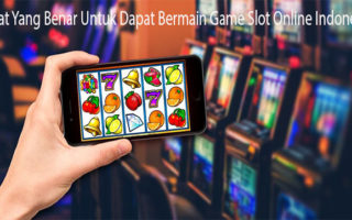 Syarat Yang Benar Untuk Dapat Bermain Game Slot Online Indonesia
