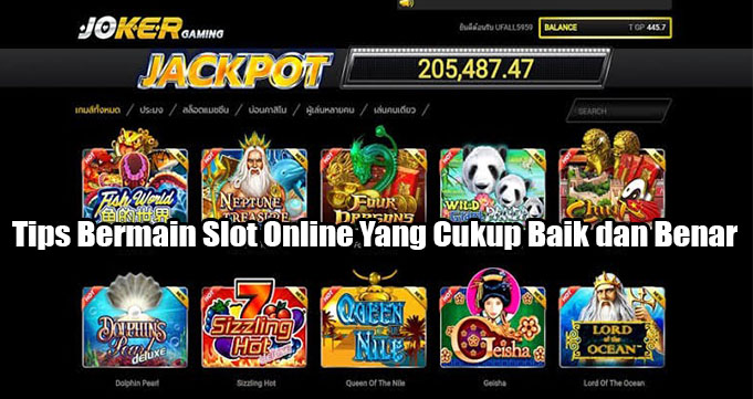 Tips Bermain Slot Online Yang Cukup Baik dan Benar